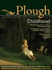 Plough Quarterly No. 3: Childhood Cover Image