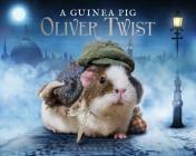 A Guinea Pig Oliver Twist (Guinea Pig Classics) Cover Image