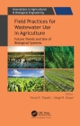 Field Practices for Wastewater Use in Agriculture: Future Trends and Use of Biological Systems (Innovations in Agricultural & Biological Engineering) Cover Image