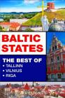 Baltic States: The Best Of Tallinn, Vilnius, Riga Cover Image