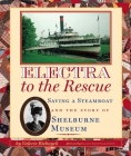 Electra to the Rescue: Saving a Steamboat and the Story of Shelburne Museum Cover Image