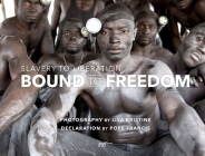 Bound to Freedom: Slavery to Liberation Cover Image