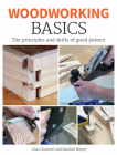 Woodworking Basics: The Principles and Skills of Good Joinery Cover Image