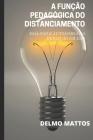 A Função Pedagógica Do Distanciamento: Diálogo E Autonomia Na Mediação Em Ead Cover Image
