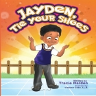Jayden, Tie Your Shoes! Cover Image