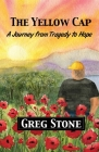 The Yellow Cap: A Journey fromTragedy to Hope Cover Image