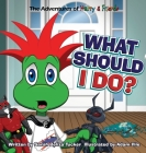 What Should I Do?: A children's book about honesty and making good choices. Cover Image