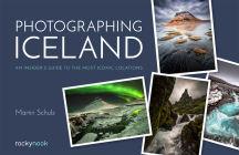 Photographing Iceland: An Insider's Guide to the Most Iconic Locations Cover Image