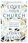 Love Your Church: 8 Great Things about Being a Church Member Cover Image