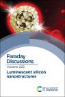 Luminescent Silicon Nanostructures: Faraday Discussion 222 Cover Image