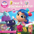 True and the Rainbow Kingdom: True's Birthday Party Cover Image