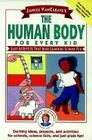 Janice Vancleave's the Human Body for Every Kid: Easy Activities That Make Learning Science Fun (Science for Every Kid #108) Cover Image