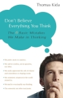 Don't Believe Everything You Think: The 6 Basic Mistakes We Make in Thinking Cover Image