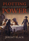 Plotting Power: Strategy in the Eighteenth Century Cover Image