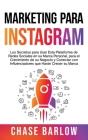 Marketing para Instagram: Los secretos para usar esta plataforma de redes sociales en su marca personal, para el crecimiento de su negocio y con Cover Image