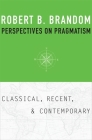 Perspectives on Pragmatism: Classical, Recent, and Contemporary Cover Image