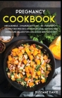 Pregnancy Cookbook: MEGA BUNDLE - 2 MANUSCRIPTS IN 1 - 80+ Pregnancy- Friendly recipes including pancakes, muffins, side dishes and salads Cover Image