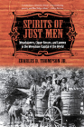 Spirits of Just Men: Mountaineers, Liquor Bosses, and Lawmen in the Moonshine Capital of the World Cover Image