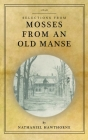 Mosses from an Old Manse: Selections Cover Image