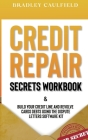 Credit Repair Secrets Workbook: Build Your Credit Line & Revolve Cards Debts Using The Dispute Letters Software Kit Cover Image