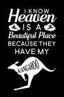I Know Heaven Is A Beautiful Place Because They Have My Kangaroo: Blank Lined Journal Notebook, 6