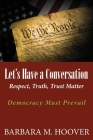 Let's Have a Conversation: Respect, Truth, Trust Matter Cover Image
