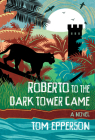 Roberto to the Dark Tower Came Cover Image