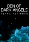 Den of Dark Angels: Premium Hardcover Edition Cover Image