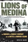 Lions of Medina: The Marines of Charlie Company and Their Brotherhood of Valor Cover Image