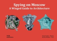 Spying on Moscow: A Winged Guide to Architecture Cover Image