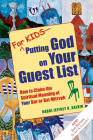 For Kids--Putting God on Your Guest List (2nd Edition): How to Claim the Spiritual Meaning of Your Bar or Bat Mitzvah Cover Image