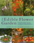 The Edible Flower Garden: From Garden to Kitchen: Choosing, Growing and Cooking Edible Flowers Cover Image