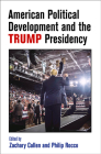 American Political Development and the Trump Presidency (American Governance: Politics) Cover Image