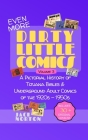 (Even More) Dirty Little Comics, Volume 3: A Pictorial History of Tijuana Bibles and Underground Adult Comics of the 1920s - 1950s Cover Image