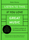Listen to This If You Love Great Music: A critical curation of 100 essential albums • Packed with links for further reading, listening and viewing to take your enjoyment to the next level Cover Image
