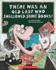 There Was an Old Lady Who Swallowed Some Books! Cover Image