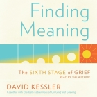 Finding Meaning: The Sixth Stage of Grief Cover Image