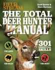The Total Deer Hunter Manual (Field & Stream): 301 Hunting Skills You Need Cover Image