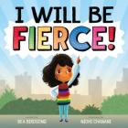 I Will Be Fierce Cover Image