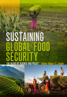 Sustaining Global Food Security: The Nexus of Science and Policy Cover Image