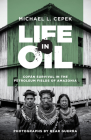 Life in Oil: Cofán Survival in the Petroleum Fields of Amazonia Cover Image
