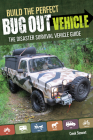 Build the Perfect Bug Out Vehicle: The Disaster Survival Vehicle Guide Cover Image