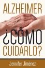Alzheimer: Cómo cuidarlo? Cover Image