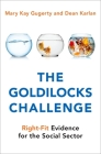 The Goldilocks Challenge: Right-Fit Evidence for the Social Sector Cover Image