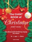 The Giant Book of Christmas Sheet Music: Top-Requested Christmas Songs For Piano 60 Best Songs Cover Image