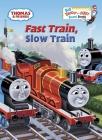Fast Train, Slow Train (Thomas & Friends) (Big Bright & Early Board Book) Cover Image