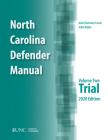 North Carolina Defender Manual: Volume 2, Trial Cover Image