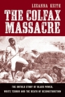 The Colfax Massacre: The Untold Story of Black Power, White Terror, and the Death of Reconstruction Cover Image