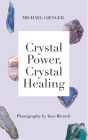 Crystal Power, Crystal Healing: The Complete Handbook Cover Image
