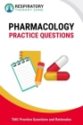 Respiratory Pharmacology Practice Questions: 35 Questions, Answers, and Rationales to Help Prepare for the TMC Exam Cover Image